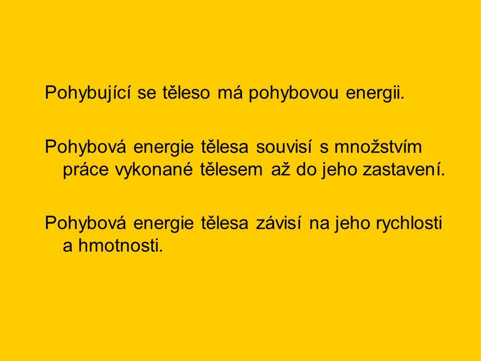 Otázky a úkoly: 1.Na čem závisí velikost pohybové energie.