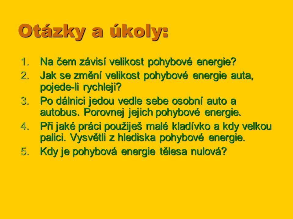 2.Polohová energie tělesa Pokus 1: Zvedneme-li závaží do výšky h, vykonáme práci W = F.