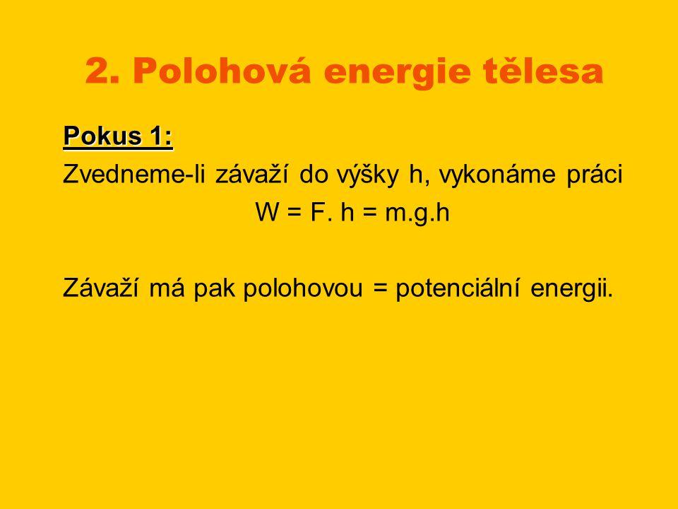 Je-li výška nulová, těleso má nulovou polohovou energii.