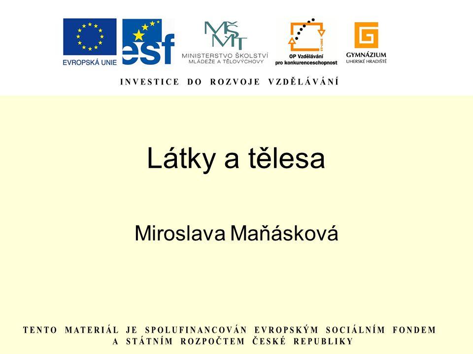 Látky a tělesa Miroslava Maňásková