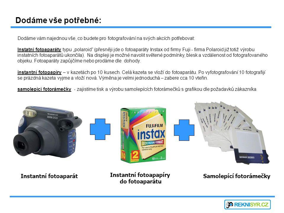 """Dodáme vše potřebné: Instantní fotoaparát Instantní fotoapapíry do fotoaparátu Samolepící fotorámečky Dodáme vám najednou vše, co budete pro fotografování na svých akcích potřebovat: Instatní fotoaparáty typu """"polaroid (přesněji jde o fotoaparáty Instax od firmy Fuji - firma Polaroid již totiž výrobu instatních fotoaparátů ukončila)."""