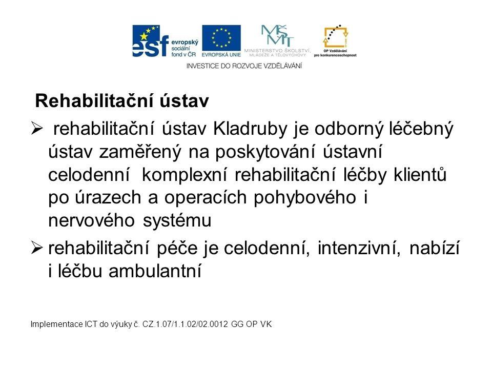 Rehabilitační ústav  rehabilitační ústav Kladruby je odborný léčebný ústav zaměřený na poskytování ústavní celodenní komplexní rehabilitační léčby kl