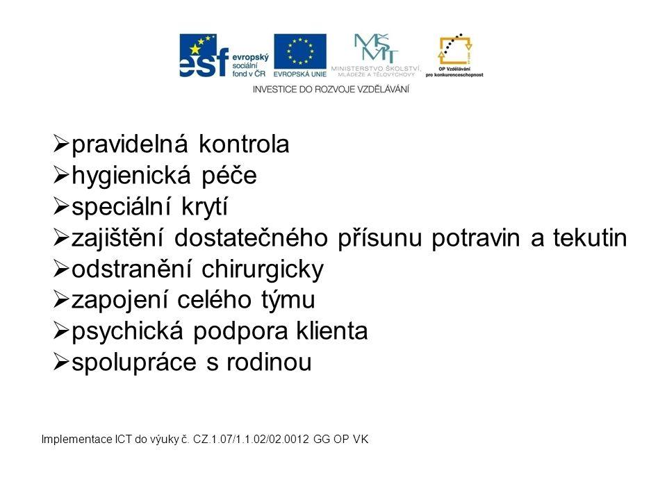 Implementace ICT do výuky č. CZ.1.07/1.1.02/02.0012 GG OP VK  pravidelná kontrola  hygienická péče  speciální krytí  zajištění dostatečného přísun