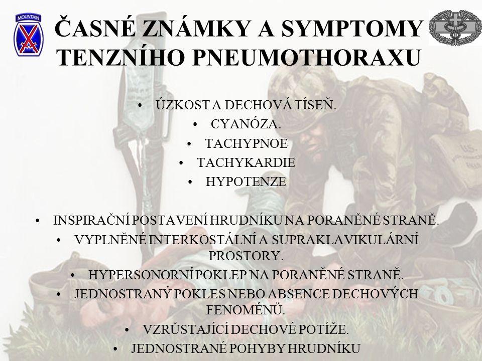 ČASNÉ ZNÁMKY A SYMPTOMY TENZNÍHO PNEUMOTHORAXU ÚZKOST A DECHOVÁ TÍSEŇ.