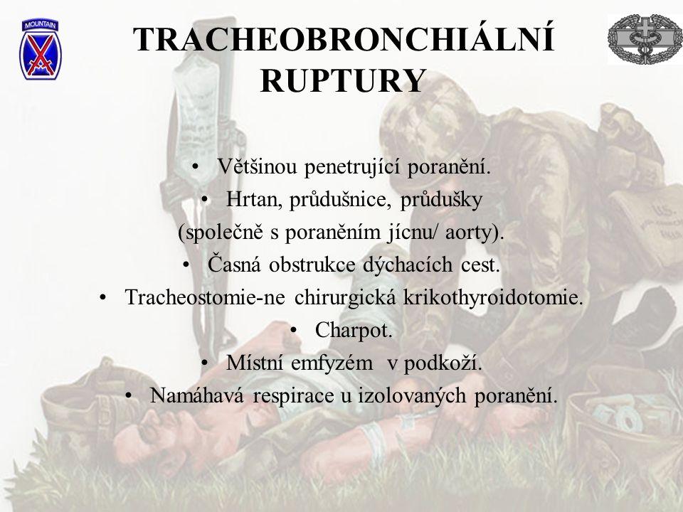 TRACHEOBRONCHIÁLNÍ RUPTURY Většinou penetrující poranění.