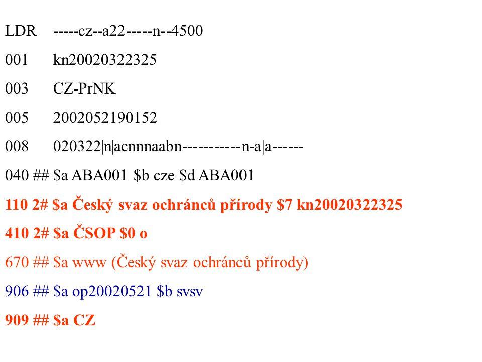 LDR -----cz--a22-----n--4500 001 kn20020322325 003 CZ-PrNK 005 2002052190152 008 020322|n|acnnnaabn-----------n-a|a------ 040 ## $a ABA001 $b cze $d ABA001 110 2# $a Český svaz ochránců přírody $7 kn20020322325 410 2# $a ČSOP $0 o 670 ## $a www (Český svaz ochránců přírody) 906 ## $a op20020521 $b svsv 909 ## $a CZ