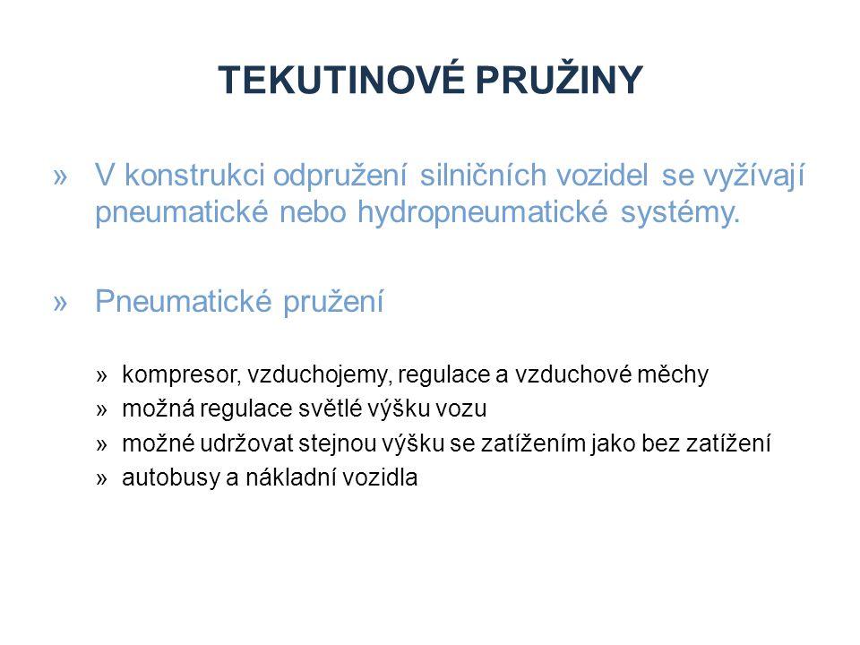 »V konstrukci odpružení silničních vozidel se vyžívají pneumatické nebo hydropneumatické systémy. »Pneumatické pružení »kompresor, vzduchojemy, regula