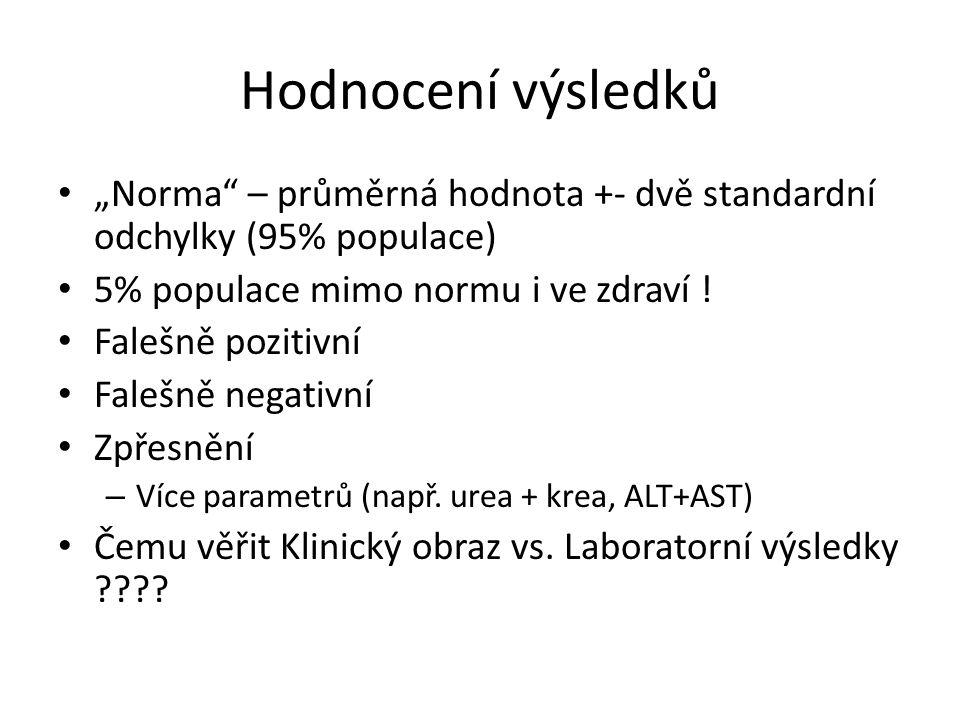 """Hodnocení výsledků """"Norma"""" – průměrná hodnota +- dvě standardní odchylky (95% populace) 5% populace mimo normu i ve zdraví ! Falešně pozitivní Falešně"""