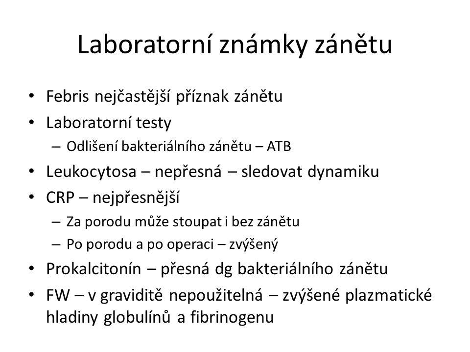 Laboratorní známky zánětu Febris nejčastější příznak zánětu Laboratorní testy – Odlišení bakteriálního zánětu – ATB Leukocytosa – nepřesná – sledovat