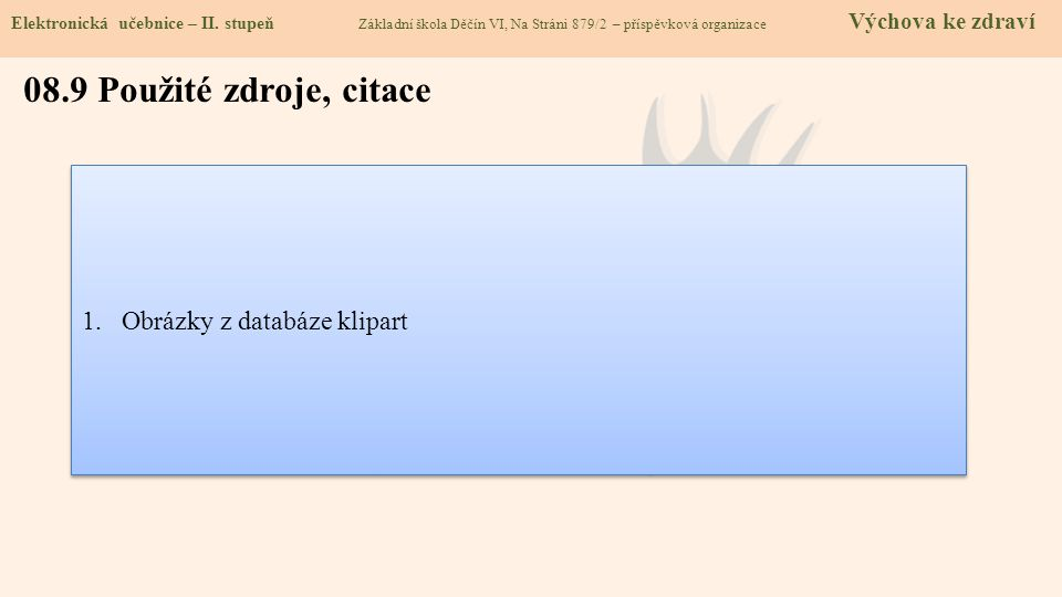 08.9 Použité zdroje, citace 1.Obrázky z databáze klipart
