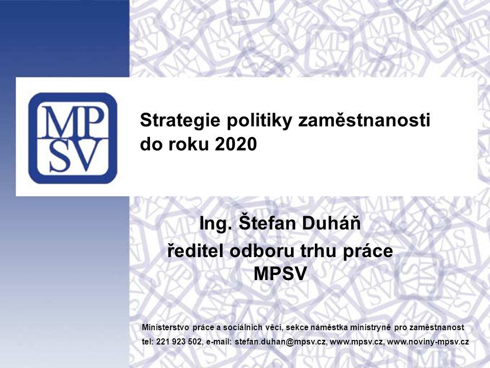 Ministerstvo práce a sociálních věcí, sekce náměstka ministryně pro zaměstnanost tel: 221 923 502, e-mail: stefan.duhan@mpsv.cz, www.mpsv.cz, www.novi