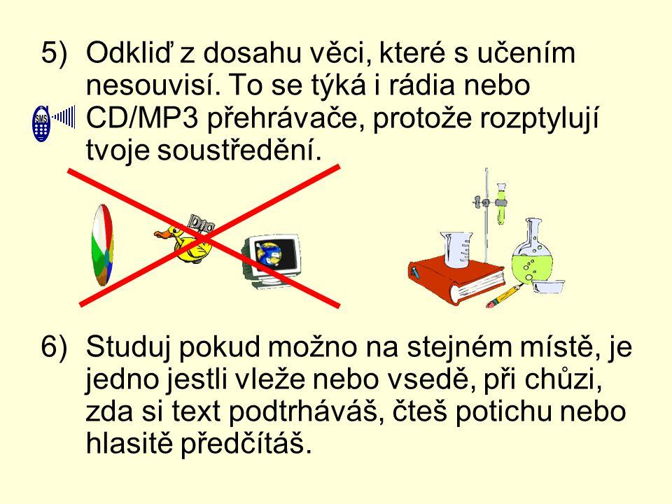 7)Místnost, v níž se učíš, má být dobře větratelná, nepřetopená a hlavně dobře osvětlená.