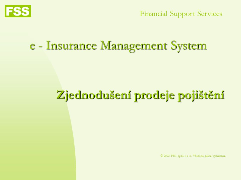 e - Insurance Management System © 2003 FSS, spol. s r.