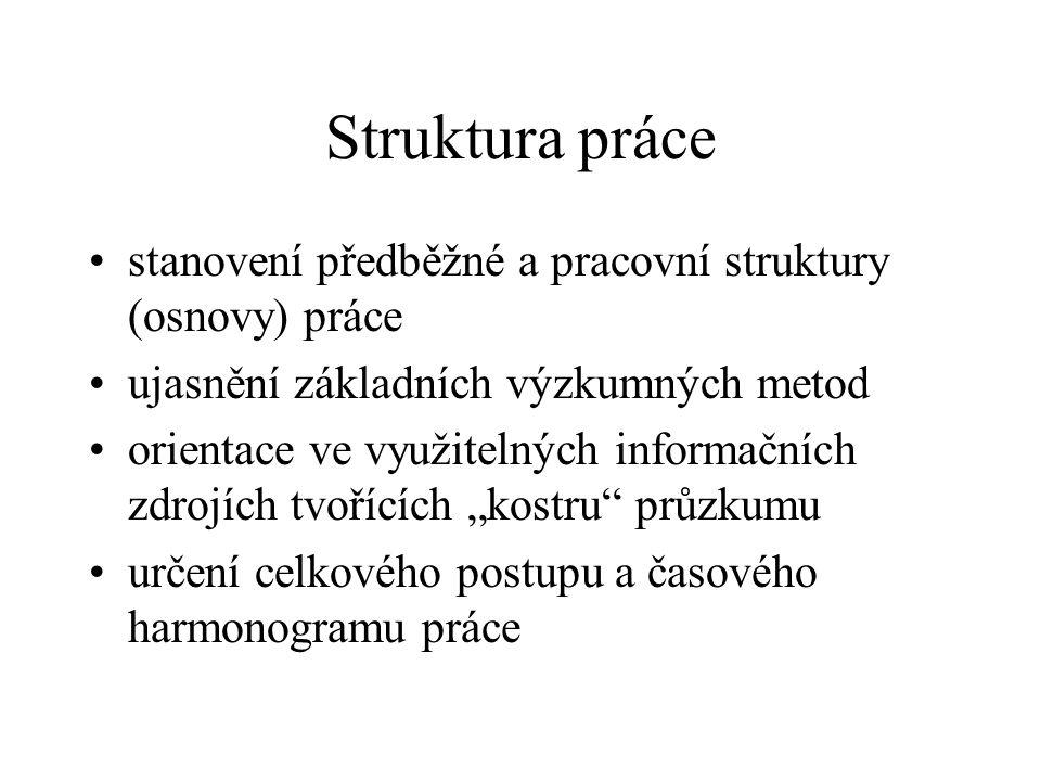Obecná struktura práce Titulní strana (česky a anglicky) Prohlášení (příp.