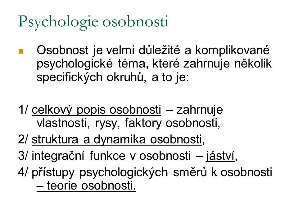 Psychologie osobnosti Osobnost je velmi důležité a komplikované psychologické téma, které zahrnuje několik specifických okruhů, a to je: 1/ celkový po