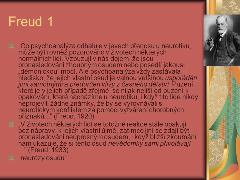 """Freud 1 """"Co psychoanalýza odhaluje v jevech přenosu u neurotiků, může být rovněž pozorováno v životech některých normálních lidí. Vzbuzují v nás dojem"""