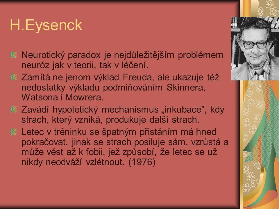 H.Eysenck Neurotický paradox je nejdůležitějším problémem neuróz jak v teorii, tak v léčení. Zamítá ne jenom výklad Freuda, ale ukazuje též nedostatky