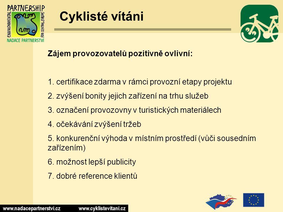 www.nadacepartnerstvi.cz www.cyklistevitani.cz Cyklisté vítáni Zájem provozovatelů pozitivně ovlivní: 1.