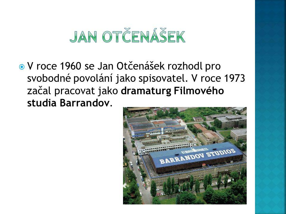  V roce 1960 se Jan Otčenášek rozhodl pro svobodné povolání jako spisovatel. V roce 1973 začal pracovat jako dramaturg Filmového studia Barrandov.