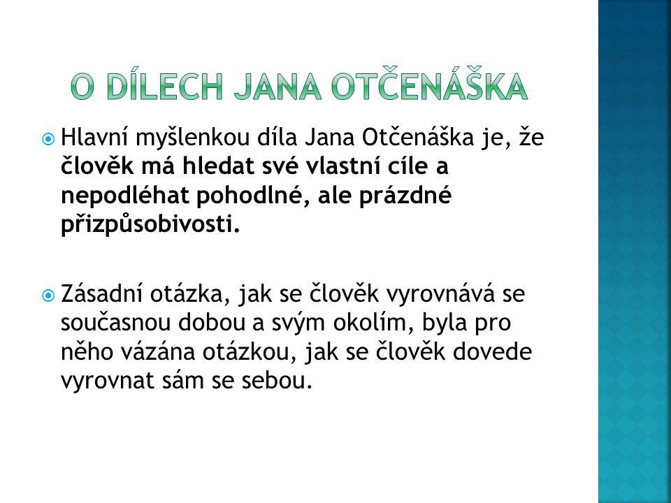  Jan Otčenášek vstoupil do literatury dvěma rozsáhlými romány nesoucími pečeť dobové angažovanosti:  Plným krokem - 1952, pokus o tzv.