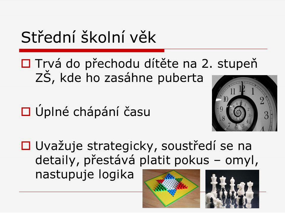 Střední školní věk  Trvá do přechodu dítěte na 2.