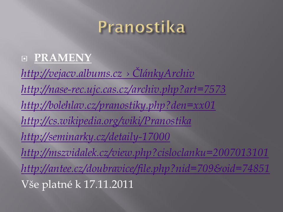  PRAMENY http://vejacv.albums.cz › ČlánkyArchiv http://nase-rec.ujc.cas.cz/archiv.php?art=7573 http://bolehlav.cz/pranostiky.php?den=xx01 http://cs.w