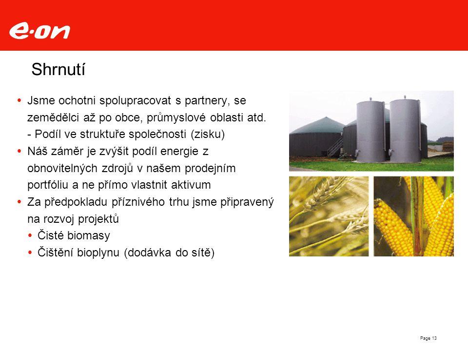 Page 13 Shrnutí  Jsme ochotni spolupracovat s partnery, se zemědělci až po obce, průmyslové oblasti atd.