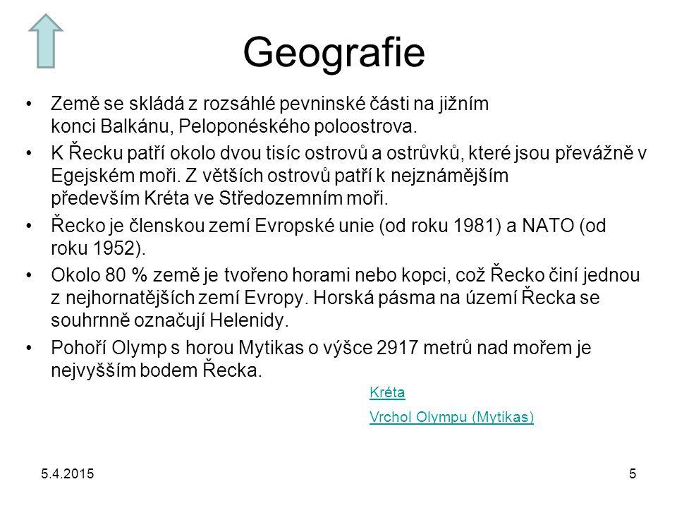 5.4.20155 Geografie Země se skládá z rozsáhlé pevninské části na jižním konci Balkánu, Peloponéského poloostrova. K Řecku patří okolo dvou tisíc ostro