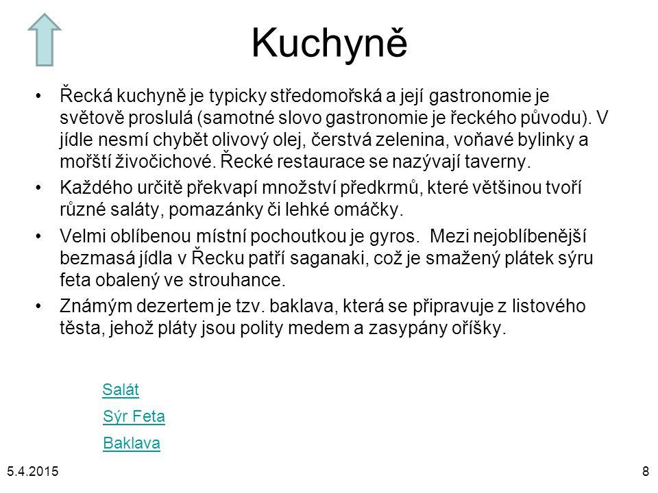 Kuchyně Řecká kuchyně je typicky středomořská a její gastronomie je světově proslulá (samotné slovo gastronomie je řeckého původu). V jídle nesmí chyb