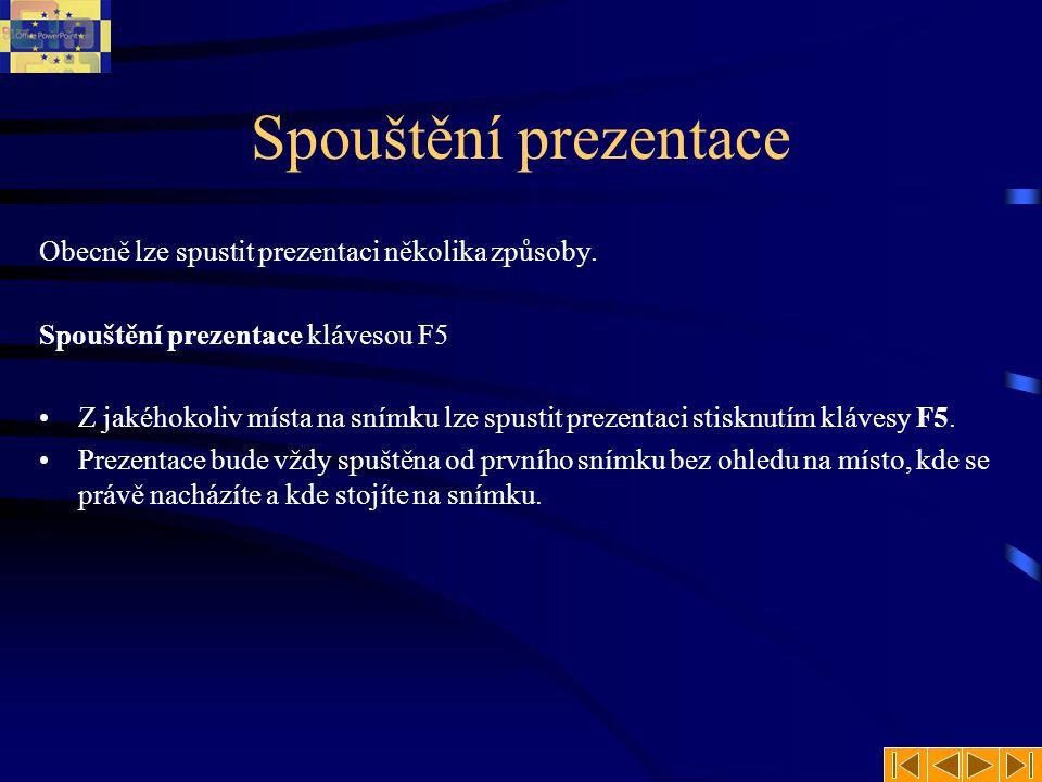 Spouštění prezentace Obecně lze spustit prezentaci několika způsoby.