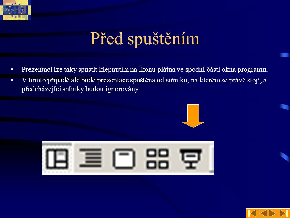 Před spuštěním Prezentaci lze taky spustit klepnutím na ikonu plátna ve spodní části okna programu.