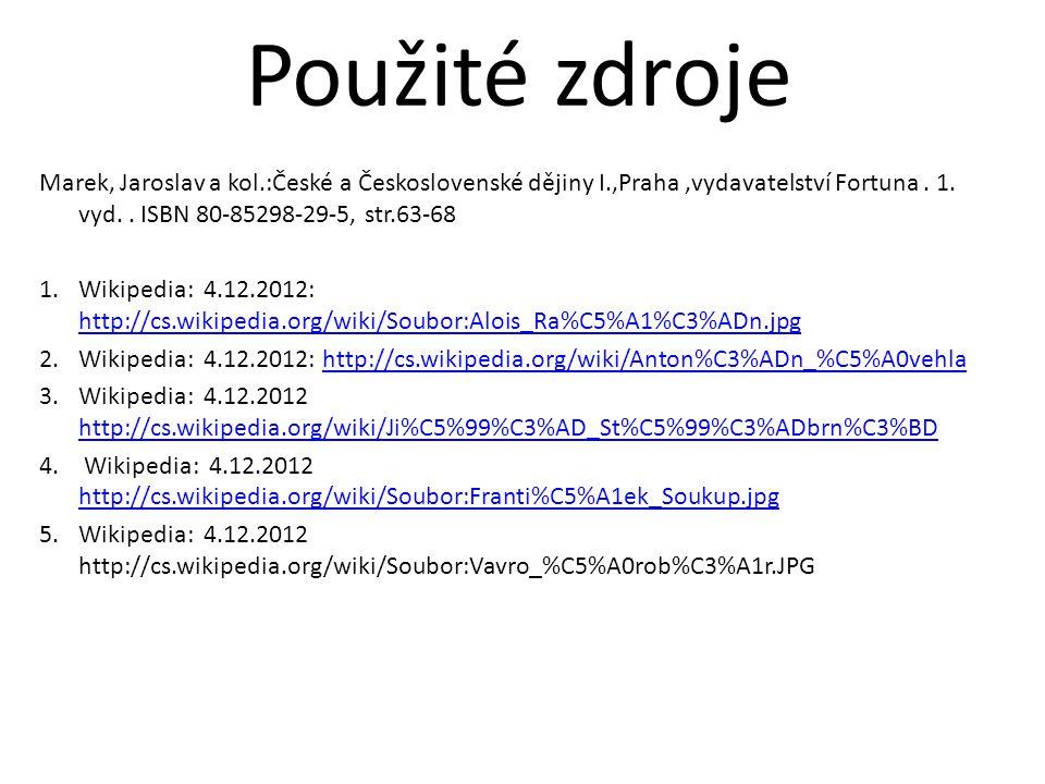 Marek, Jaroslav a kol.:České a Československé dějiny I.,Praha,vydavatelství Fortuna. 1. vyd.. ISBN 80-85298-29-5, str.63-68 1.Wikipedia: 4.12.2012: ht