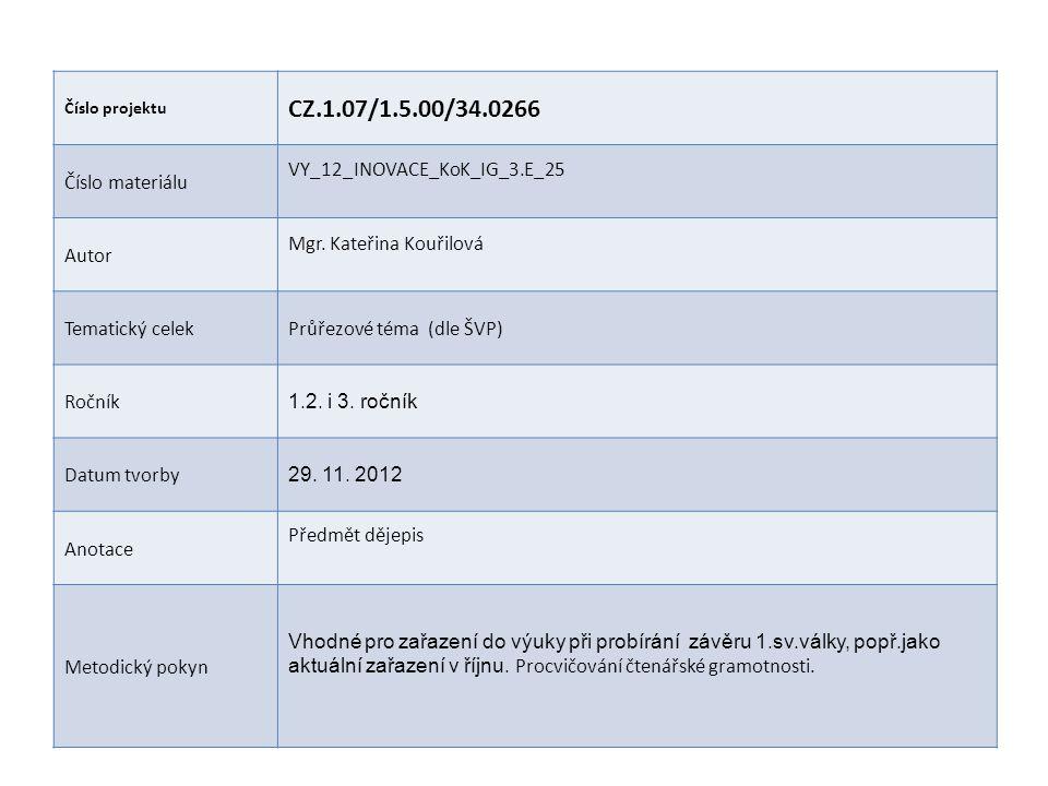 Číslo projektu CZ.1.07/1.5.00/34.0266 Číslo materiálu VY_12_INOVACE_KoK_IG_3.E_25 Autor Mgr. Kateřina Kouřilová Tematický celekPrůřezové téma (dle ŠVP