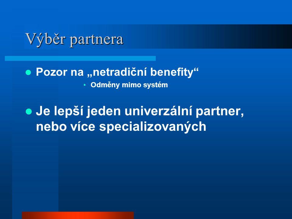 """Výběr partnera Pozor na """"netradiční benefity"""" Odměny mimo systém Je lepší jeden univerzální partner, nebo více specializovaných"""