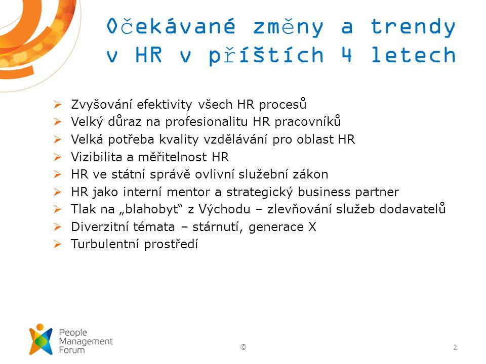 """Očekávané změny a trendy v HR v příštích 4 letech  Zvyšování efektivity všech HR procesů  Velký důraz na profesionalitu HR pracovníků  Velká potřeba kvality vzdělávání pro oblast HR  Vizibilita a měřitelnost HR  HR ve státní správě ovlivní služební zákon  HR jako interní mentor a strategický business partner  Tlak na """"blahobyt z Východu – zlevňování služeb dodavatelů  Diverzitní témata – stárnutí, generace X  Turbulentní prostředí ©2"""