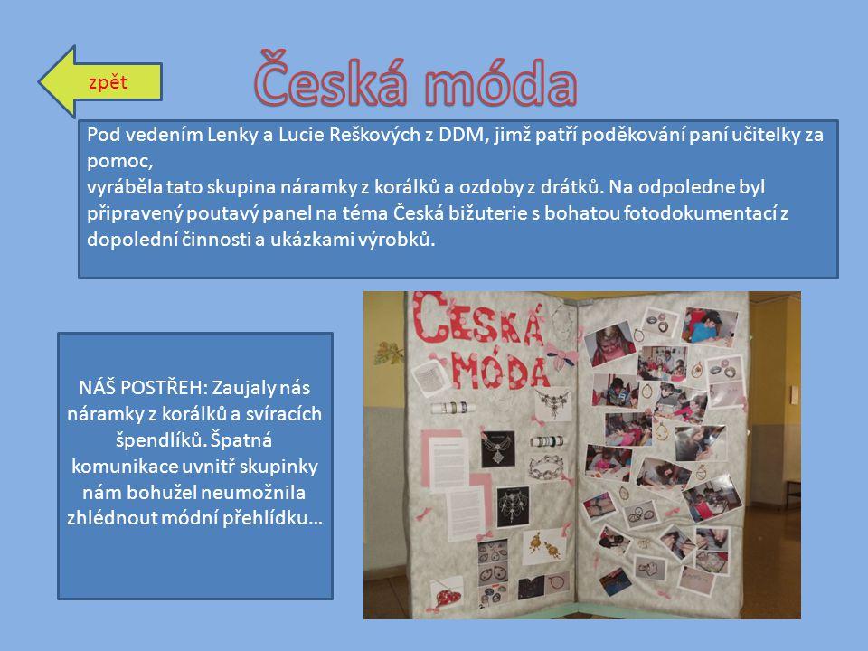 zpět Pod vedením Lenky a Lucie Reškových z DDM, jimž patří poděkování paní učitelky za pomoc, vyráběla tato skupina náramky z korálků a ozdoby z drátk