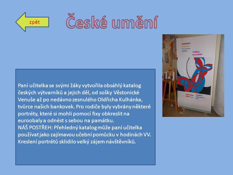 zpět Paní učitelka se svými žáky vytvořila obsáhlý katalog českých výtvarníků a jejich děl, od sošky Věstonické Venuše až po nedávno zesnulého Oldřich