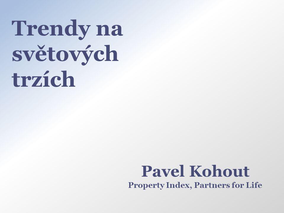 Trendy na světových trzích Pavel Kohout Property Index, Partners for Life