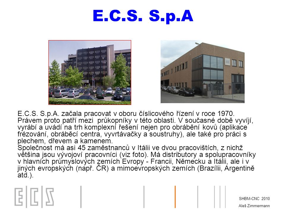E.C.S. S.p.A SHBM-CNC 2010 Aleš Zimmermann E.C.S.