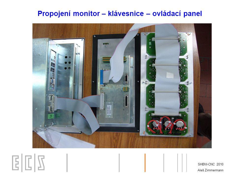 SHBM-CNC 2010 Aleš Zimmermann Propojení monitor – klávesnice – ovládací panel