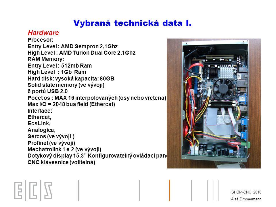 SHBM-CNC 2010 Aleš Zimmermann Vybraná technická data II.
