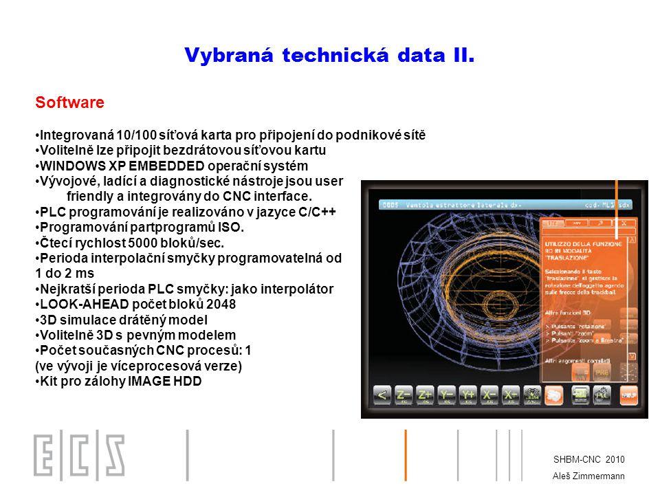 SHBM-CNC 2010 Aleš Zimmermann Vybraná technická data III.