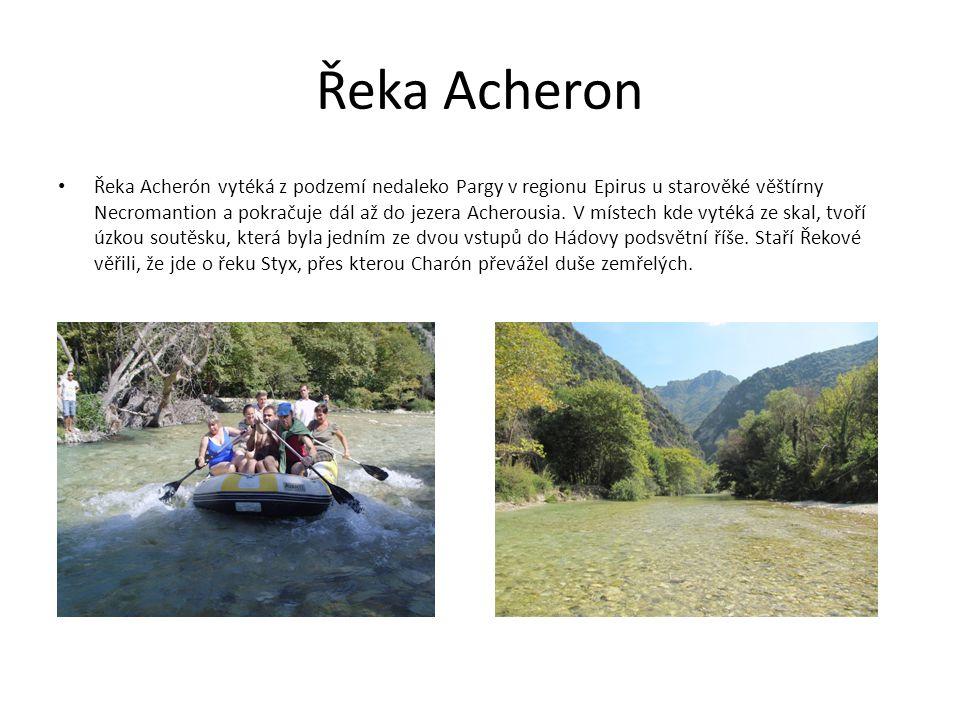 Řeka Acheron Řeka Acherón vytéká z podzemí nedaleko Pargy v regionu Epirus u starověké věštírny Necromantion a pokračuje dál až do jezera Acherousia.