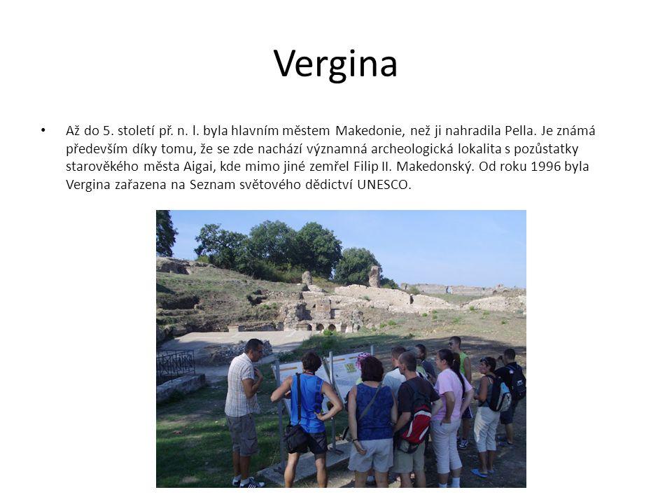 Vergina Až do 5.století př. n. l. byla hlavním městem Makedonie, než ji nahradila Pella.