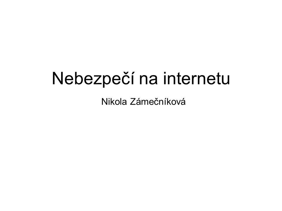 Nebezpečí na internetu Nikola Zámečníková