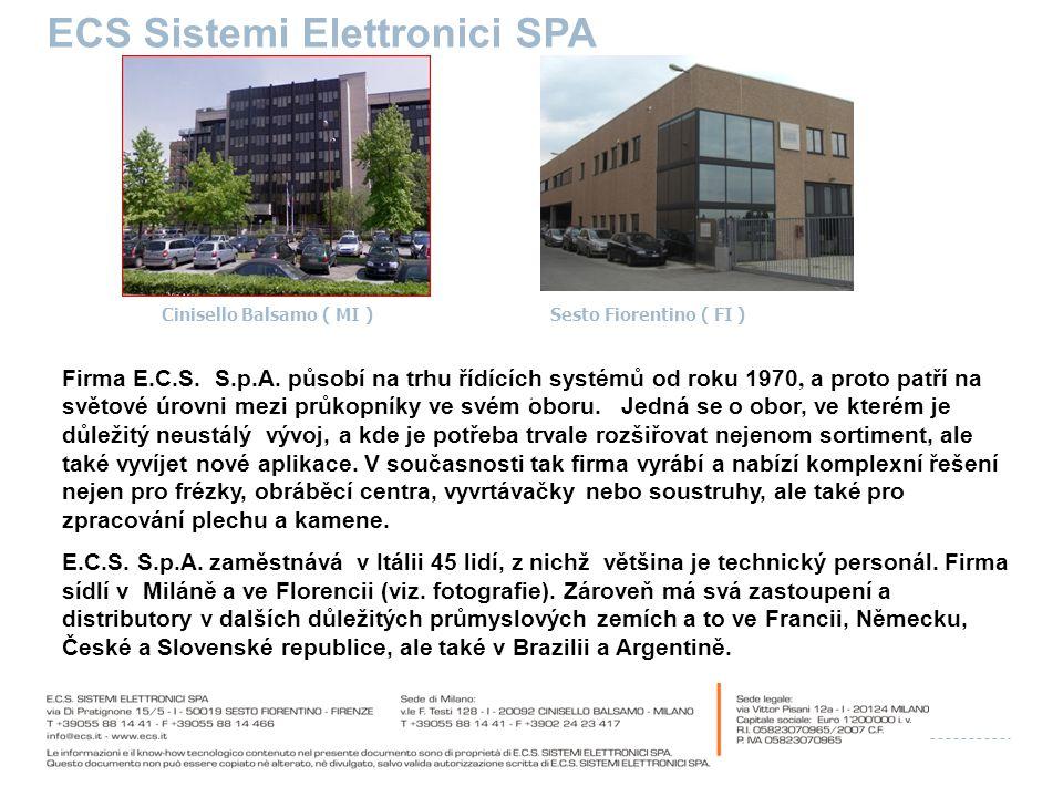 ECS Sistemi Elettronici SPA Firma E.C.S. S.p.A. působí na trhu řídících systémů od roku 1970, a proto patří na světové úrovni mezi průkopníky ve svém