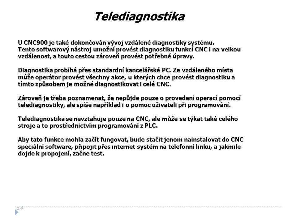 U CNC900 je také dokončován vývoj vzdálené diagnostiky systému.