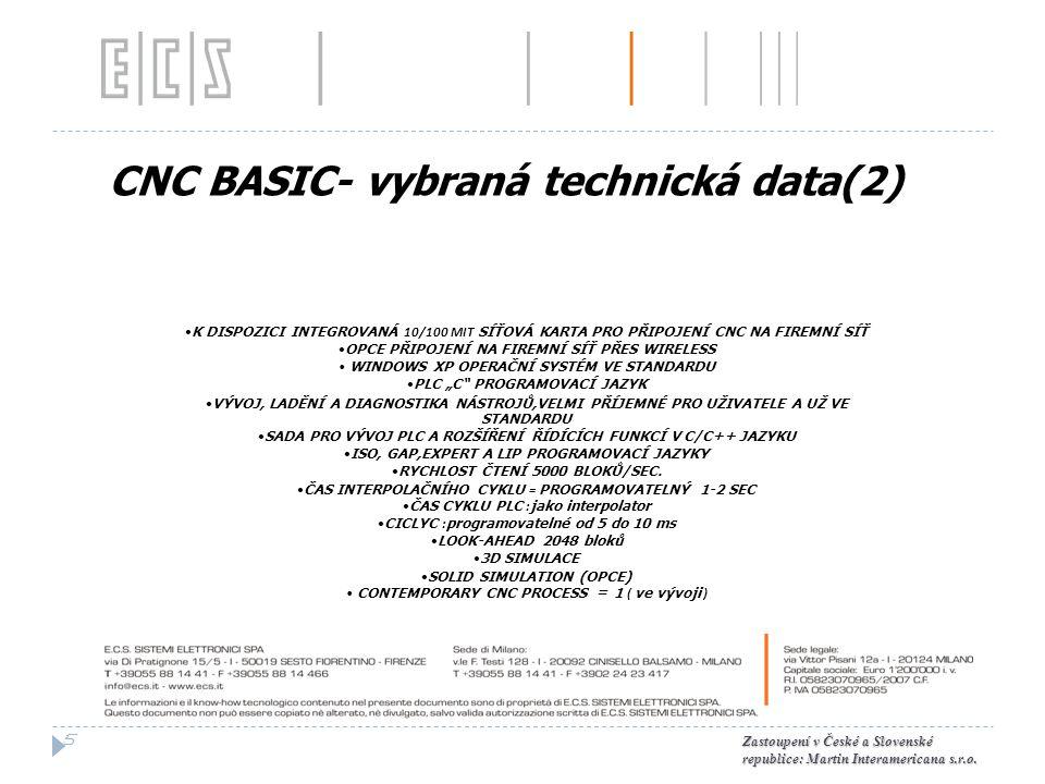 CNC BASIC- vybraná technická data(2) 5 Zastoupení v České a Slovenské republice: Martin Interamericana s.r.o.