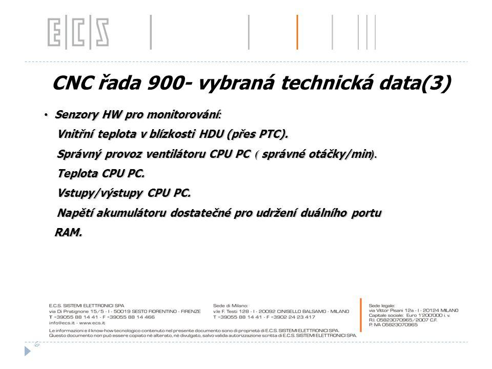 CNC řada 900- vybraná technická data(3) Senzory HW pro monitorování : Senzory HW pro monitorování : Vnitřní teplota v blízkosti HDU (přes PTC). Vnitřn