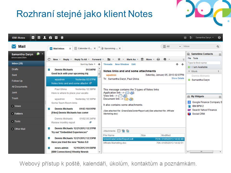 Rozhraní stejné jako klient Notes Webový přístup k poště, kalendáři, úkolům, kontaktům a poznámkám.